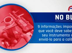 9 informações importantes que você deve saber sobre seu instrumento quando enviá-lo para a calibração